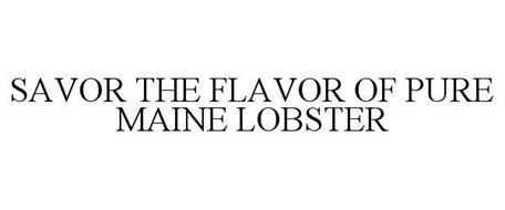 SAVOR THE FLAVOR OF PURE MAINE LOBSTER