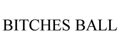 BITCHES BALL