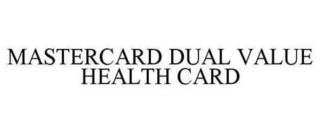 MASTERCARD DUAL VALUE HEALTH CARD
