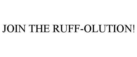 JOIN THE RUFF-OLUTION!