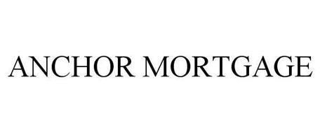 ANCHOR MORTGAGE