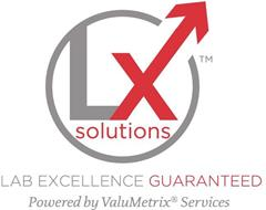 LX SOLUTIONS LAB EXCELLENCE GUARANTEED POWERED BY VALUMETRIX SERVICES