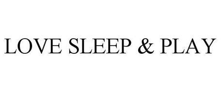 LOVE SLEEP & PLAY