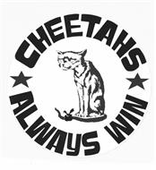 CHEETAHS ALWAYS WIN