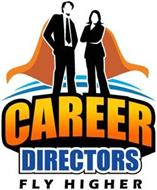 CAREER DIRECTORS FLY HIGHER