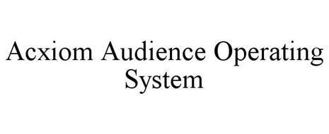 ACXIOM AUDIENCE OPERATING SYSTEM