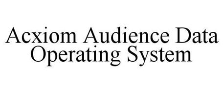 ACXIOM AUDIENCE DATA OPERATING SYSTEM
