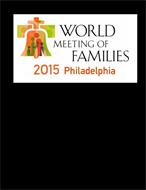 WORLD MEETING OF FAMILIES 2015 PHILADELPHIA