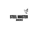 STEEL MASTER DUCKS