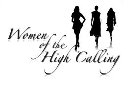 WOMEN OF THE HIGH CALLING