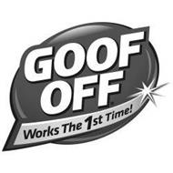 GOOF OFF WORKS THE 1ST TIME