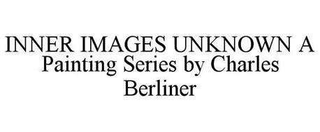 INNER IMAGES UNKNOWN A PAINTING SERIES BY CHARLES BERLINER