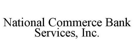 NATIONAL COMMERCE BANK SERVICES, INC.