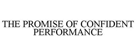 THE PROMISE OF CONFIDENT PERFORMANCE