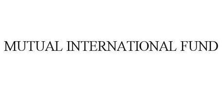 MUTUAL INTERNATIONAL FUND