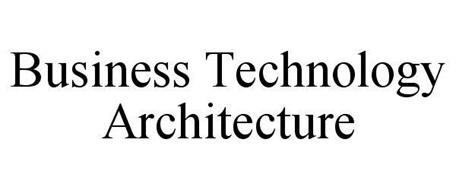 BUSINESS TECHNOLOGY ARCHITECTURE