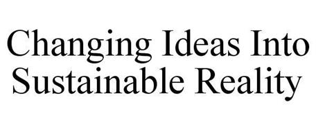 CHANGING IDEAS INTO SUSTAINABLE REALITY