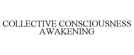 COLLECTIVE CONSCIOUSNESS AWAKENING