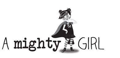 A MIGHTY GIRL M