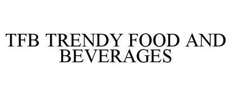 TFB TRENDY FOOD AND BEVERAGES