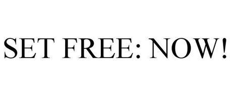 SET FREE: NOW!