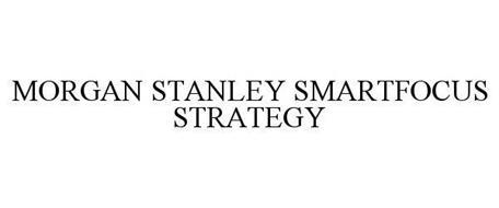 MORGAN STANLEY SMARTFOCUS STRATEGY