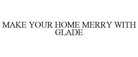 MAKE YOUR HOME MERRY WITH GLADE