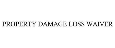 PROPERTY DAMAGE LOSS WAIVER