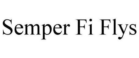 SEMPER FI FLYS