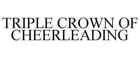 TRIPLE CROWN OF CHEERLEADING