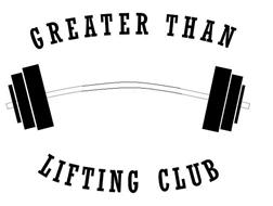 GREATER THAN LIFTING CLUB