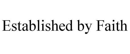 ESTABLISHED BY FAITH