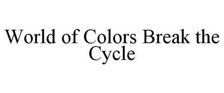 WORLD OF COLORS BREAK THE CYCLE