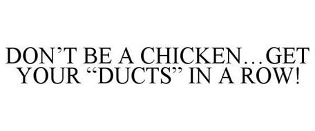 DON'T BE A CHICKEN...GET YOUR