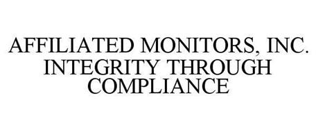AFFILIATED MONITORS, INC. INTEGRITY THROUGH COMPLIANCE