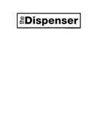THE DISPENSER