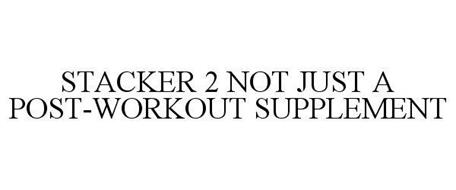 STACKER 2 NOT JUST A POST-WORKOUT SUPPLEMENT