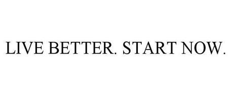 LIVE BETTER. START NOW.
