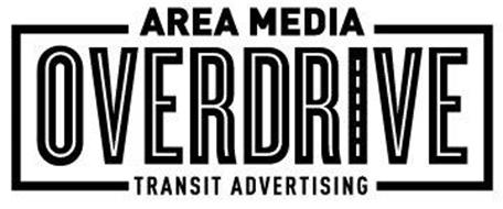 AREA MEDIA OVERDRIVE TRANSIT ADVERTISING