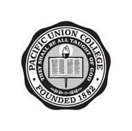 ·PACIFIC UNION COLLEGE· FOUNDED 1882 THEY SHALL BE ALL TAUGHT OF GOD