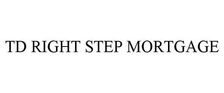 TD RIGHT STEP MORTGAGE