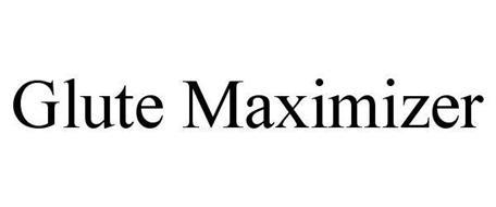 GLUTE MAXIMIZER