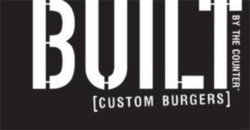 BUILT BY THE COUNTER [CUSTOM BURGERS]