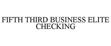 FIFTH THIRD BUSINESS ELITE CHECKING ACCOUNT