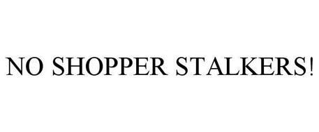 NO SHOPPER STALKERS!