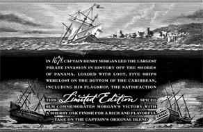 IN 1671, CAPTAIN HENRY MORGAN LED THE LARGEST PIRATE INVASION IN HISTORY OFF THE SHORES OF PANAMA. LOADED WITH LOOT, FIVE SHIPS WERE LOST ON THE BOTTOM OF THE CARIBBEAN, INCLUDING HIS FLAGSHIP, THE SATISFACTION. THIS LIMITED EDITION SPICED RUM COMMEMORATES MORGAN'S VICTORY WITH A SHERRY OAK FINISH FOR A RICH AND FLAVORFUL TAKE ON THE CAPTAIN'S ORIGINAL BLEND