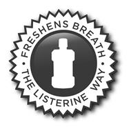 ·FRESHENS BREATH · THE LISTERINE WAY