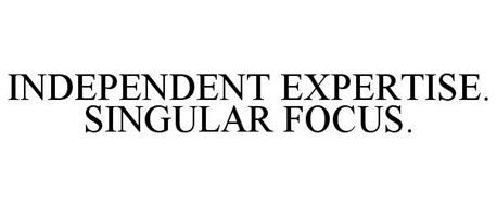 INDEPENDENT EXPERTISE. SINGULAR FOCUS.