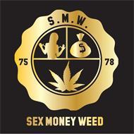 S.M.W. SEX MONEY WEED 75 78