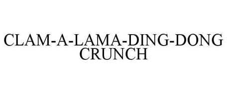 CLAM-A-LAMA-DING-DONG CRUNCH